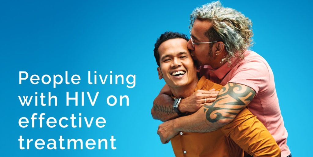 People living with HIV on effective treatment can't pass it on.