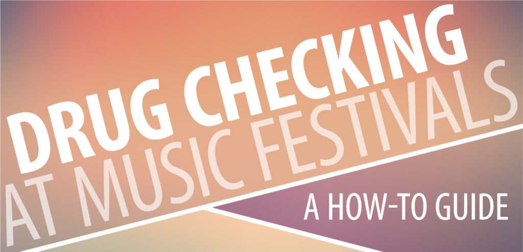 Drug Checking at Music Festivals: A How-To Guide